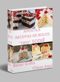 """Apostila Grátis com 13 Receitas de Bolo """"Tipo"""" Sodie"""