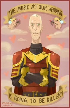 kendra-p:  Tywin Lannister wishes you all a happy V-Day 3  Props to Kristen for making me wanna draw a GoT valentine…this one goes out to all you who have read Storm of Swords  Awwww yis this is finally relevant