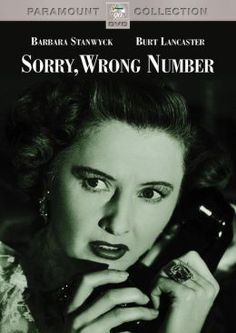 """Barbara Stanwyck and Burt Lancaster star in """"Sorry, Wrong Number"""" about an…"""