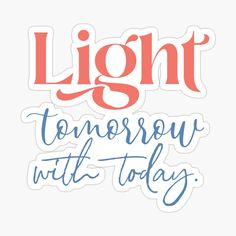 """""""Light tomorrow with today."""" -Elizabeth Barrett Browning Quotes About Overcoming Adversity, Overcoming Quotes, Elizabeth Barrett, Browning, Glossier Stickers, Brown, Overcome Quotes"""