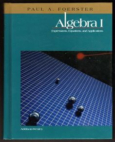 Algebra I: Expressions, Equations, and Applications: Paul A. Foerster: 9780201860948: Amazon.com: Books