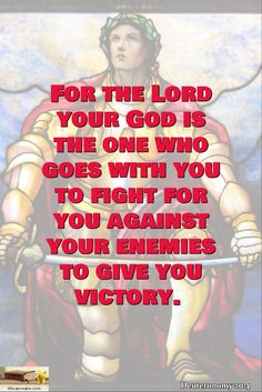 Deuteronomy 20:4 / For the Lord your God is the one who goes with you to fight for you against your enemies to give you victory.