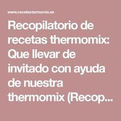 Recopilatorio de recetas thermomix: Que llevar de invitado con ayuda de nuestra thermomix (Recopilatorio)
