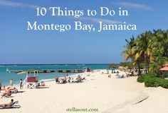 10 Things to Do in Montego Bay, Jamaica | Stella's Out…