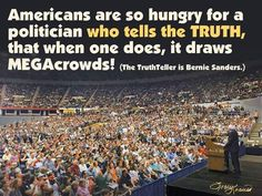 Americans are hungry for a candidate like Bernie Sanders !