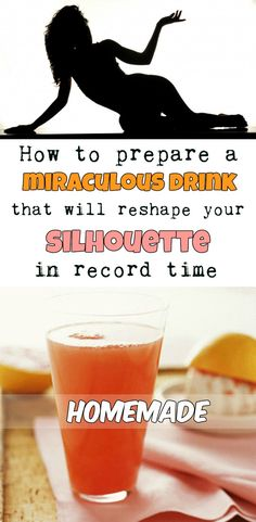 How to prepare a miraculous drink that will reshape your silhouette in record time