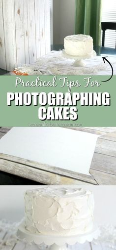 Practical Tips for Photographing Cakes plus tips on editing photos without buying a ton of expensive equipment and backdrops.