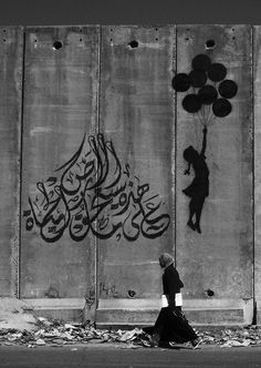 """'Girl' by Banksy. Sign in Arabic means 'On this earth what makes life worth living' (""""على هذه الأرض ما يستحقّ الحياة"""" = На этой земле то, ради чего стоит жить) nu someone. Fade To Black, Black And White, Parks And Recs, Arabic Art, Caligraphy, Arabic Calligraphy, Calligraphy Artist, Banksy, Islamic Art"""