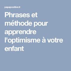 Phrases et méthode pour apprendre l'optimisme à votre enfant
