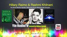 047 Rashmi Khilnani & Hillary Raimo The Divine Mother Speaks @YinRadioTV