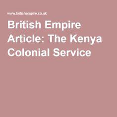 British Empire Article: The Kenya Colonial Service