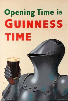 Original Vintage Posters -> Advertising Posters -> Guinness Opening Time is Guinness Time Knight In Armour Vintage Labels, Vintage Ads, Vintage Posters, Guinness Advert, Guinness Ireland, Most Popular Beers, Sous Bock, Beer Commercials, Guinness Storehouse