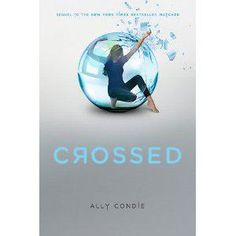 Crossed (Matched Trilogy #2) Ally Condie