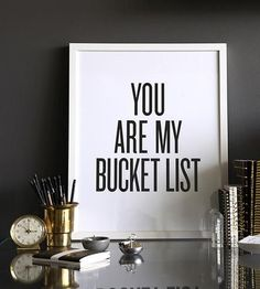 You Are My Bucket List Framed Print | This 'You Are My Bucket List' art print is handmade from archi... | Posters