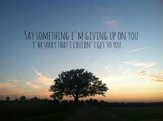 say something | a great big world great song.