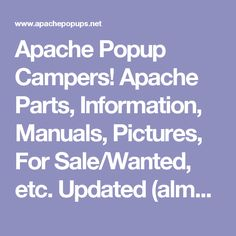 Apache Popup Campers! Apache Parts, Information, Manuals, Pictures, For Sale/Wanted, etc. Updated (almost) daily!