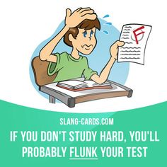 """""""Flunk"""" means to fail an exam or a course of study.  Example: If you don't study hard, you'll probably flunk your test.  Learning English can be fun!   Visit our website: learzing.com"""