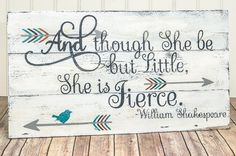 She is Fierce Pallet Sign - Baby Girl Nursery Sign - Shakespeare Quote - Little But Fierce Wood Sign - She May Be Little - Girls Room Signs - Home Decor Nursery Signs, Room Signs, Nursery Ideas, Room Ideas, Art Ideas, Auryn, Ideas Hogar, Pallet Signs, Pallet Art
