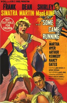 Some Came Running, 1958.  Vincent Minnelli directed; Frank Sinatra, Dean Martin, Shirley MacLaine