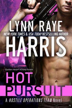 Hot Pursuit (Hostile Operations Team, #1) Lynn Raye Harris 4 STARS
