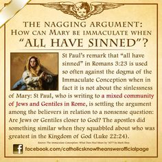 """An answer to a nagging argument in relation to Our Lady's Immaculate Conception: What does St Paul mean when he said """"ALL have sinned""""?  https://www.facebook.com/catholicsknowtheanswerofficialpage/photos/pb.469741369712413.-2207520000.1421017437./902082859811593/?type=3&theater"""