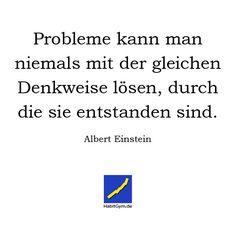 Motivierendes Zitat - Albert Einstein - Probleme kann man niemals mit der gleichen Denkweise lösen durch die sie entstanden sind