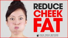 Face Yoga - Lose Cheek Fat and Firm Cheeks http://faceyogamethod.com/ - ...