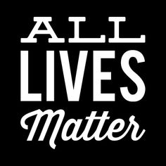 all lives matter typography quote One should remind oneself daily with inspirational quotes and affirmations that confirm your selflove, and encourage your selfcare Self Love Quotes, Great Quotes, Quotes To Live By, Inspirational Quotes, Positive Vibes, Positive Quotes, White Lives Matter, Black & White Quotes, Trump Is My President