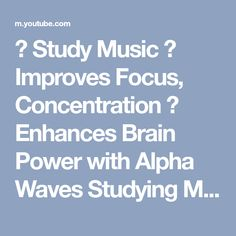 ⌘ Study Music ⌘ Improves Focus, Concentration ⌘ Enhances Brain Power with Alpha Waves Studying Music - YouTube #ImproveFocus