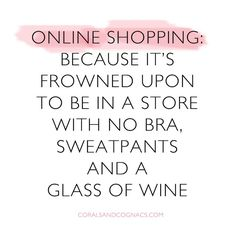 Online shopping is the best! Shopping from home is awesomeness! Now Quotes, Quotes To Live By, Funny Quotes, Girly Quotes, Funny Fashion Quotes, Babe Quotes, Monday Quotes, Happy Quotes, Online Shopping Quotes