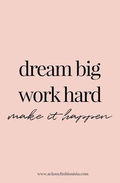 Work quotes goals goals mini life update real talk a classy fashionista dream big work hard make it happen motivational quote inspiring training goals Talking Quotes, Real Talk Quotes, Quotes To Live By, Dream Big Quotes, Hard Work Quotes, Make It Happen Quotes, Quotes About Dreaming Big, Dream Sayings, Work Qoutes