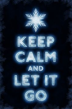 Inspired by Disney's Frozen. A very enjoyable film, even if it is a very loose interpretation of Hans Christian Anderson's The Snow Queen. Keep Calm and Let It Go Frozen Two, Frozen Pictures, Keep Calm Posters, Coping Skills, How To Train Your Dragon, Jack Frost, Letting Go, Fangirl, Faith