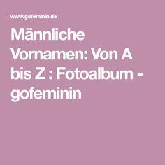 Männliche Vornamen: Von A bis Z : Fotoalbum - gofeminin