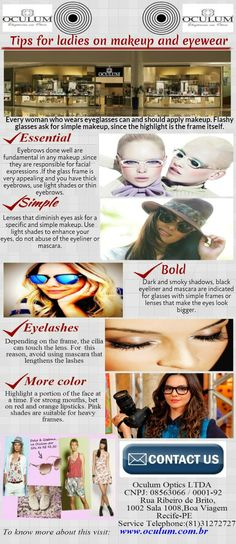 Every woman who wears eyeglasses can and should apply makeup but there are some tips that she must follow.so check these tips on http://oculum.com.br/