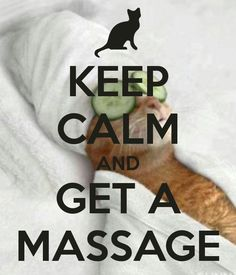 KEEP CALM AND GET A MASSAGE loll