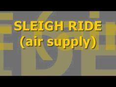 ▶ AIR SUPPLY - SLEIGH RIDE - YouTube