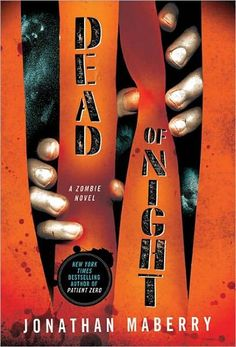 Dead of Night by Jonathan Maberry Awesome zombie book!