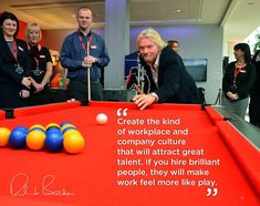 """Richard Branson work like play quote """"Create the kind of workplace and company culture that will attract great talent. If you hire brilliant people, they will make work feel more like play. Grease, Entrepreneur People, Holly Branson, Richard Branson Quotes, Play Quotes, Culture Club, Photo Quotes, Just Do It, Entrepreneurship"""