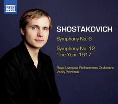 Dmitri Shostakovich, Vasily Petrenko, Royal Liverpool Philharmonic Orchestra - Shostakovich: Symphonies Nos. 6, & 12 - The Year 1917 - Amazon.com Music