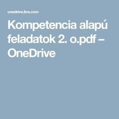 Kompetencia alapú feladatok 2. o.pdf – OneDrive Grammar, Ios, Education, Math, Math Resources, Onderwijs, Learning, Mathematics