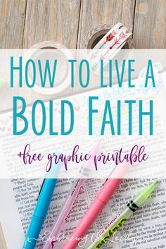 How to Live a Bold Faith + Free Graphic Printable