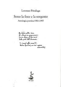 Sono la foce e la sorgente - Antologia poetica 1984-1995, Lorenzo Pittaluga, Italic Pequod [Recensione] :: LaRecherche.it