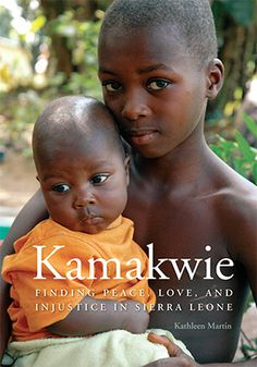 Children's Book: Kamakwie: Finding Peace, Love, and Injustice in Sierra Leone - Help your kids discover the world with this book (and more)! West African Countries, African States, Happy Reading, World Of Books, Children's Literature, Finding Peace, Sierra Leone, Memoirs, Peace And Love