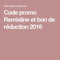 Code promo Remixline et bon de réduction 2016