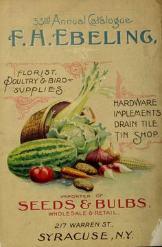 F.H. Ebeling Catalogue - Seeds, hardware, machinery, implements, wagons, garden and field supplies : 1868-1916