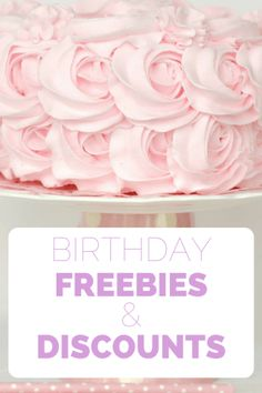 Birthday Freebies & Discounts