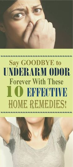 REPIN This !! - SAY GOODBYE TO UNDERARM ODOR FOREVER WITH THESE 10 EFFECTIVE HOME REMEDIES!