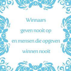 Tegeltjeswijsheid.nl - een uniek presentje - Winnaars geven nooit op