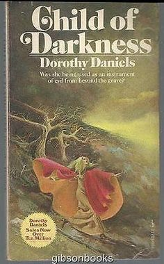 Child of Darkness by Dorothy Daniels 1971 Gothic Mystery
