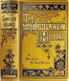 Antique book 'The Complete Home' I own a couple of antique books similar to this one.